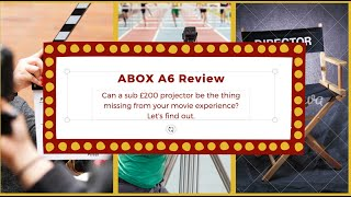 Abox A6 1080p Full HD Projector Review