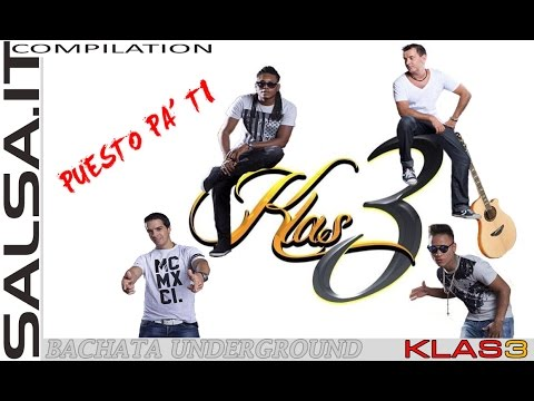 Klas3 - Puesto Pa Ti (2016 Bachata Video Oficial)