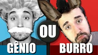 GÊNIO OU BURRO? - Either (Would you Rather...)