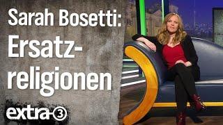 Das Wort zum Donnerstag mit Sarah Bosetti: Ersatzreligionen