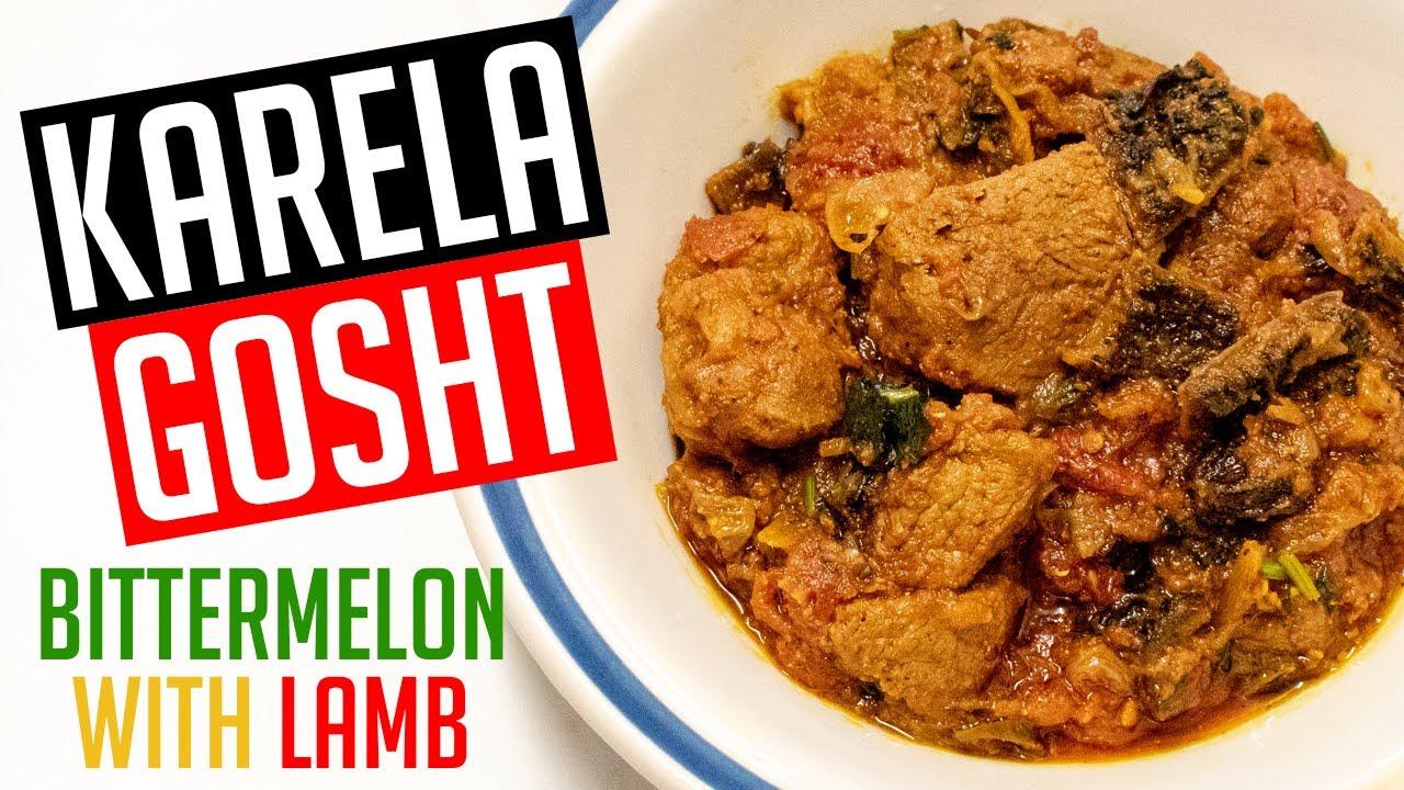 Karela Gosht Recipe   Bittermelon & Lamb   Aaj Ka Zaika