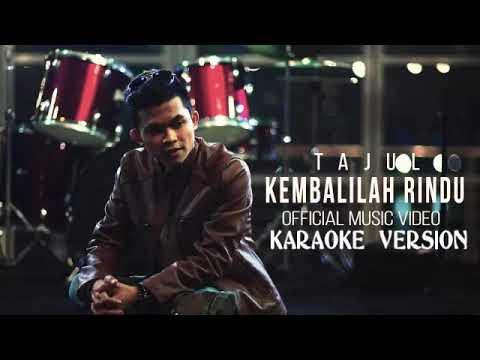 TAJUL | KEMBALILAH RINDU (KARAOKE VERSION)