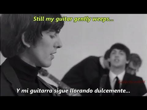The Beatles - WHILE MY GUITAR GENTLY WEEPS (Music Video) | Subtitulado en ESPAÑOL & LYRICS
