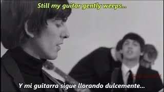 The Beatles - WHILE MY GUITAR GENTLY WEEPS (Music Video) | Subtitulado en ESPAÑOL & LYRICS