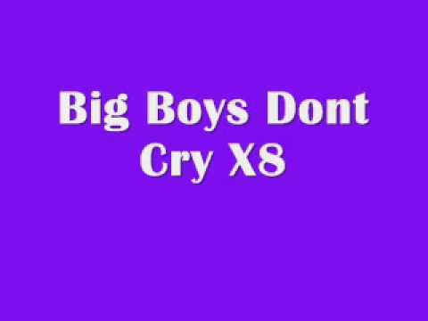 Big Boys Dont Cry Lyrics Xx