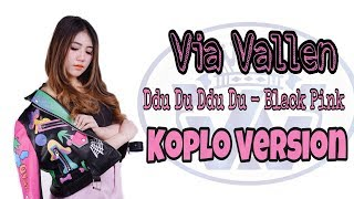 Black Pink - Dududu Cover by Via Vallen (Dangdut Koplo Version)