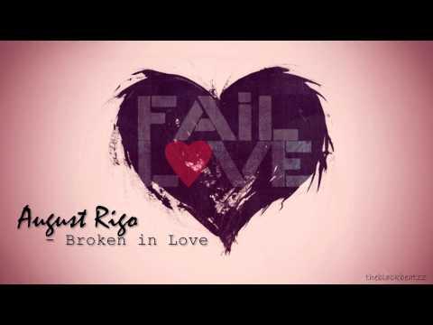August Rigo - Broken in Love (NEW RnB 2012) [FULL SONG HD]