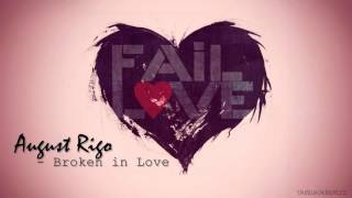 August Rigo - Broken in Love (NEW RnB 2012) [FULL SONG HD]