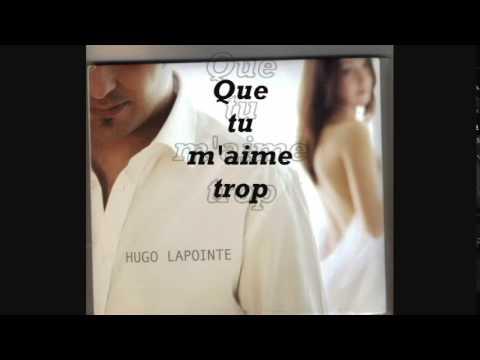 Hugo Lapointe - que tu m'aime trop