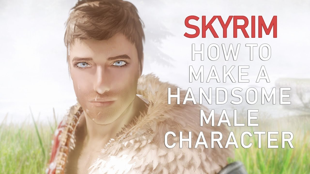 SKYRIM: HOW TO MAKE A HANDSOME MALE CHARACTER + Preset