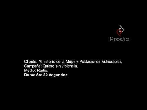 Spot Quiere sin Violencia - Ministerio de la Mujer y Poblaciones Vulnerables