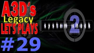 A3D's System Shock 2 Lets Play #29 No Glory To The Many!