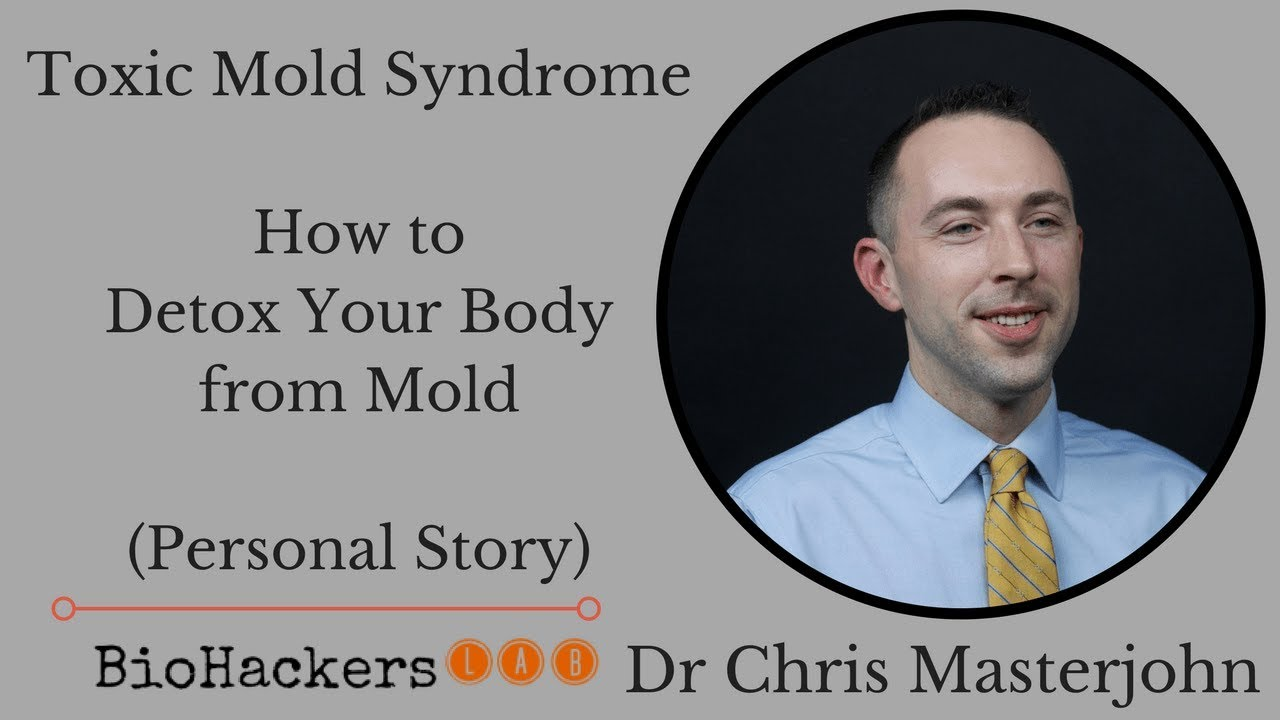 Dr Chris Masterjohn Toxic Mold Sickness Symptoms Treatment Biohacks