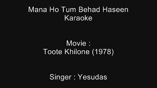 Mana Ho Tum Behad Haseen - Karaoke - Toote Khilone (1978) - Yesudas