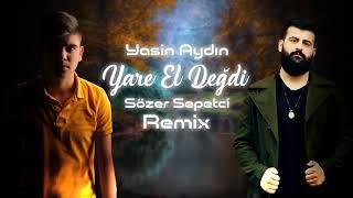 Yasin Aydın Yare El Değdi Remix
