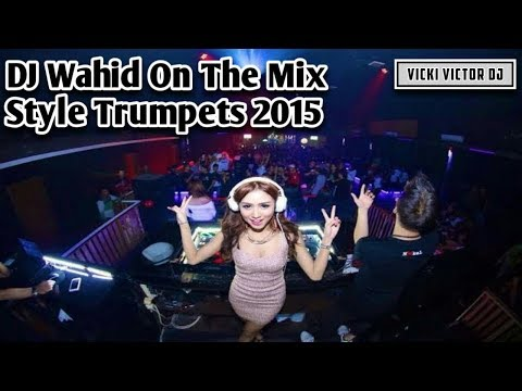 DJ Wahid™ - Style Trumpets 2015