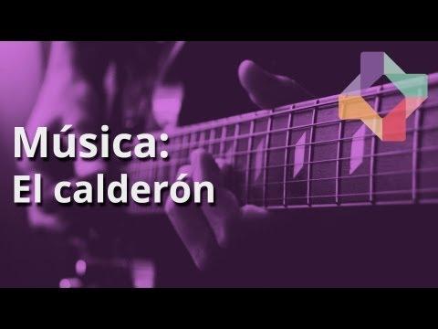 El calderón - Música - Educatina