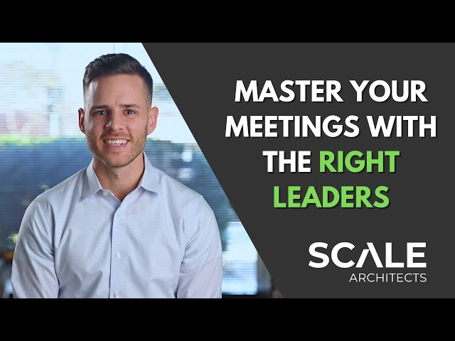 Master your meetings with the right leaders