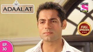 Adaalat - Full Episode 30 - 02nd February, 2018