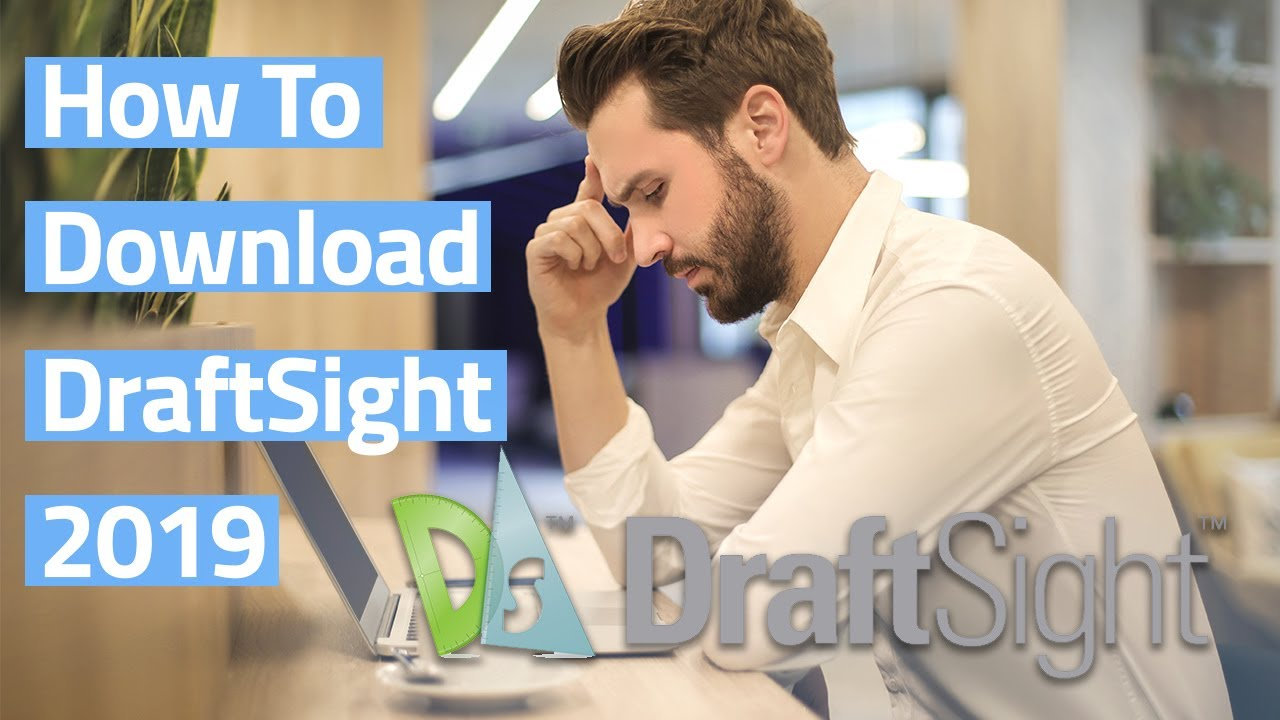 Tech Tip - Draftsight 2019 Download and Install | CADimensions