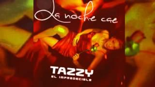 """La Noche Cae - Tazzy """"El Impredecible"""""""