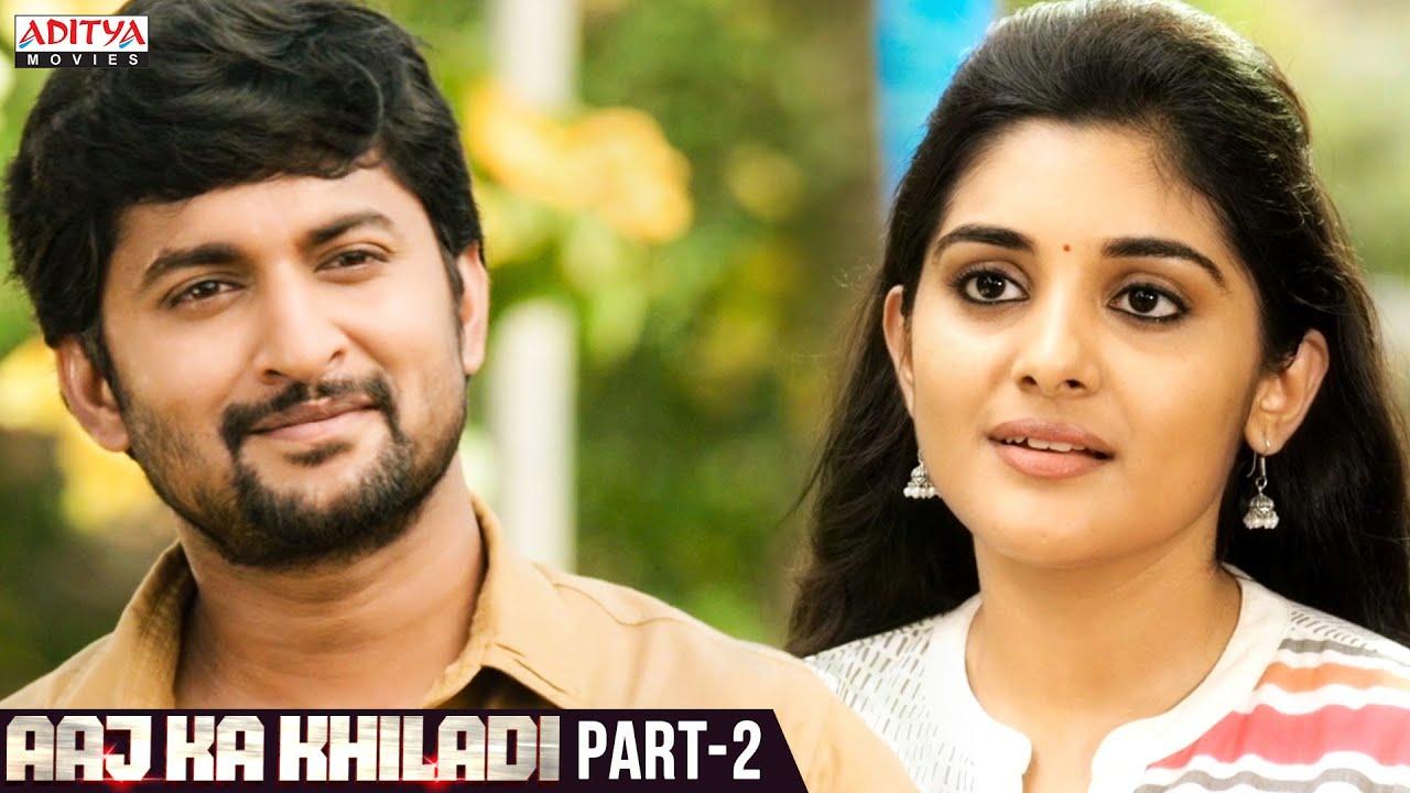 Download Aaj Ka Khiladi Hindi Dubbed Movie Part 2 | Nani | NivethaThomas |Aadhi Pinisetty