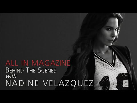 The tasy Comes To Life: Nadine Velazquez's ALL IN Cover Shoot