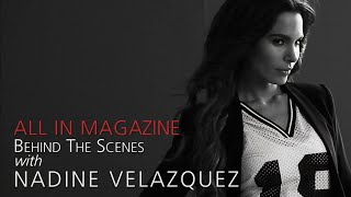 The Fantasy Comes To Life: Nadine Velazquez's ALL IN Cover Shoot