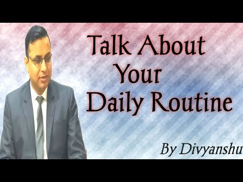 Interview Question - Talk about Daily Routine