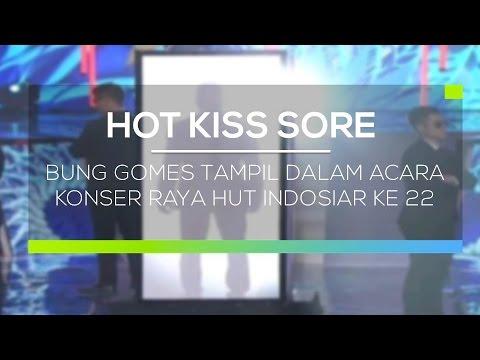 Bung Gomes Tampil Dalam Acara Konser Raya HUT Indosiar ke 22 - Hot Kiss Sore