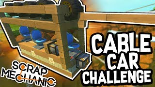 Scrap Mechanic - CABLE CAR CHALLENGE!! VS AshDubh & Speedy - [#55] | Gameplay