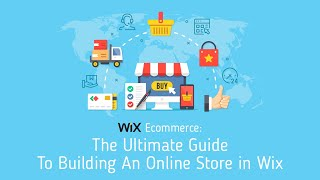 Wix Ecommerce | The Ultimate Guide To Building An Online Store in Wix | Introduction