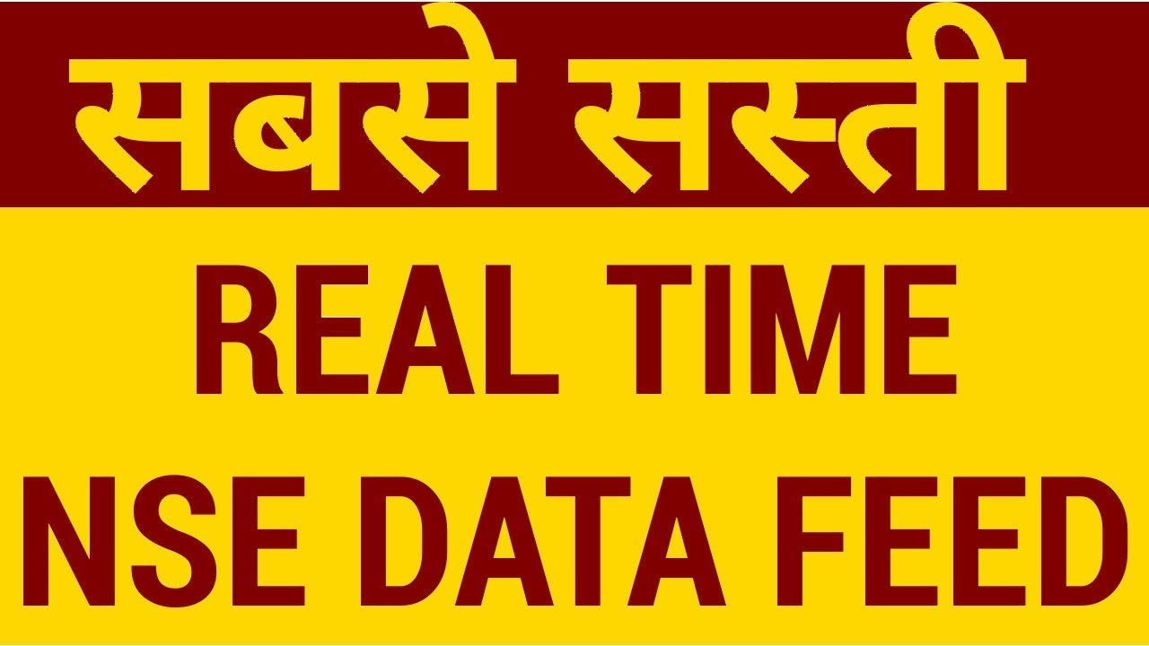 Cheapest Real Time NSE Data Feed - HINDI