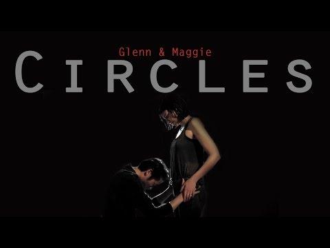 Glenn & Maggie |  C i r c l e s  [TWD]