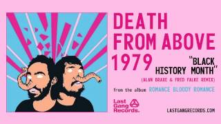 Death From Above 1979 - Black History Month (Alan Braxe & Fred Falke Remix)