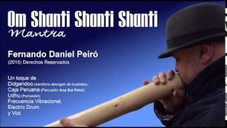 Om Shanti Shanti Shanti (Mantra) / Fernando Daniel Peiró