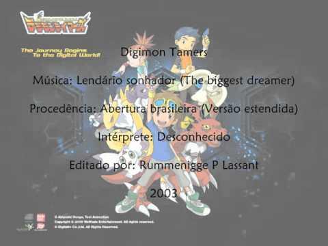 Digimon Tamers - Lendário sonhador (The biggest dreamer) - Abertura brasileira (Versão estendida)