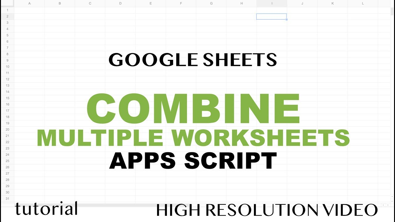 Google Sheets Apps Script - Combine Multiple Tabs to a