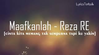 LIRIK Maafkanlah Reza Re By Lyrics Terbaik