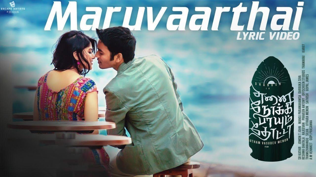maruvaarthai single track from danush enai noki paayum thota maruvaarthai single track from danush enai noki paayum thota amaravathi news times