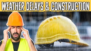 Weather Delays and Construction