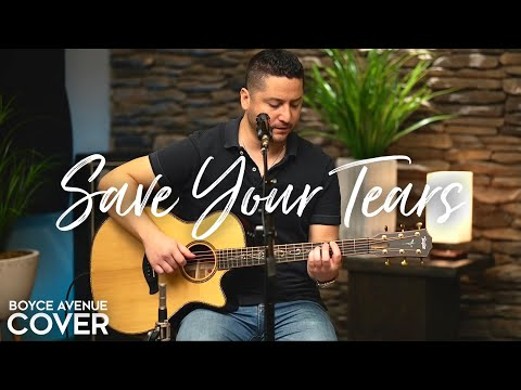 Save Your Tears – The Weeknd (Boyce Avenue acoustic cover) on Spotify & Apple