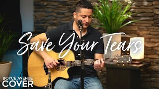 Save Your Tears - The Weeknd (Boyce Avenue acoustic cover) on Spotify & Apple