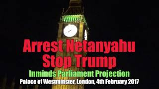 arrest netanyahu stop trump uk parliament projection 4 feb 2017 inminds