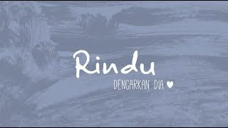 Dengarkan Dia - Rindu (Official Lyric Video) - laguaz