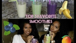 Top 3 Favorite Smoothies