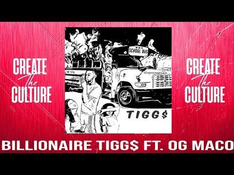 Billionaire Tigg$ ft. OG Maco -