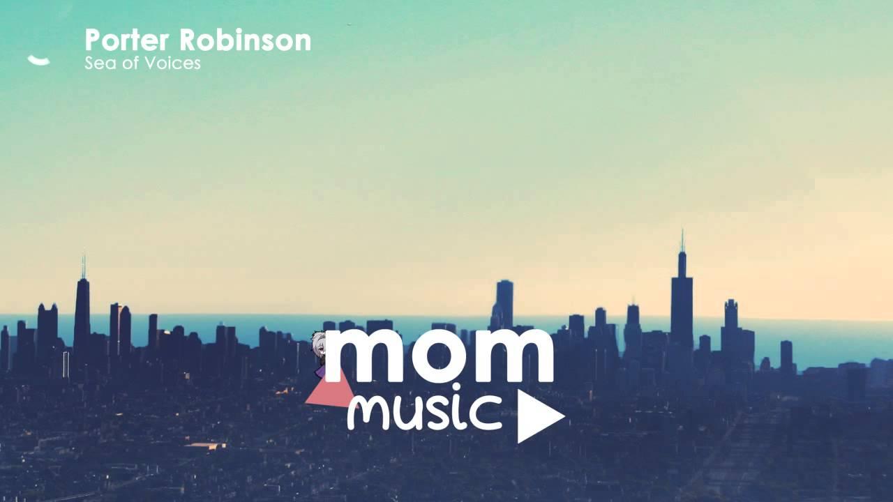 Porter Robinson - Sea of Voices