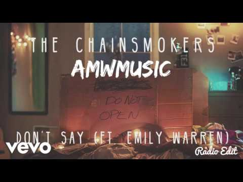 The Chainsmokers - Dont Say (ft. Emily Warren) (Radio Edit)