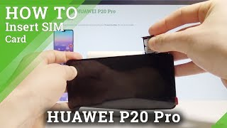 How to Insert SIM in HUAWEI P20 Pro - Set Up Nano SIM Card |HardReset.Info